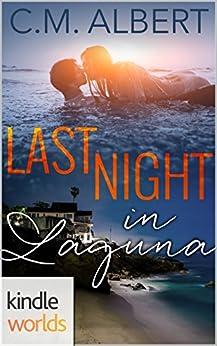 Laguna Beach: Last Night in Laguna (Kindle Worlds Novella) by [Albert, C.M.]