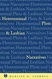 Heterosexual Plots and Lesbian Narratives (The Cutting Edge: Lesbian Life and Literature Series)