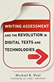 Writing Assessment and the Revolution in Digital Texts and Technologies (Language & Literacy Series) (Language and Literacy) (Language and Literacy Series) (Language and Literacy (Paperback))