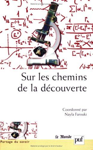 Read Online sur les chemins de la decouverte. pdf