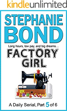 FACTORY GIRL: part 5 of 6