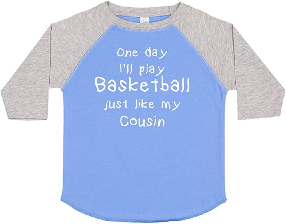 One Day Ill Play Basketball Just Like My Cousin Toddler//Kids Raglan T-Shirt