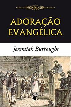 Adoração Evangélica por [Burroughs, Jeremiah]