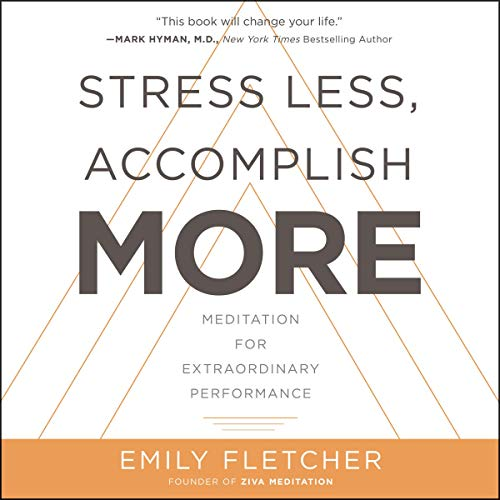 Pdf Fitness Stress Less, Accomplish More: Meditation for Extraordinary Performance