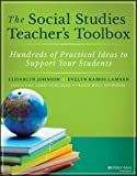 img - for The Social Studies Teacher's Toolbox: Hundreds of Practical Ideas to Support Your Students (The Teacher's Toolbox Series) book / textbook / text book