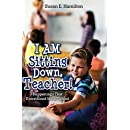 I AM Sitting Down, Teacher!: Happenings That Entertained Me at School