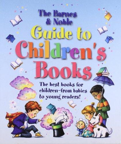The Barnes & Noble Guide to Children's Books