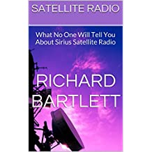 Satellite Radio: What No One Will Tell You About Sirius Satellite Radio