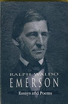 essays and poems ralph waldo emerson Essays & poems emerson (everyman's library) [ralph waldo emerson] on  amazoncom free shipping on qualifying offers nietzsche said that he never .