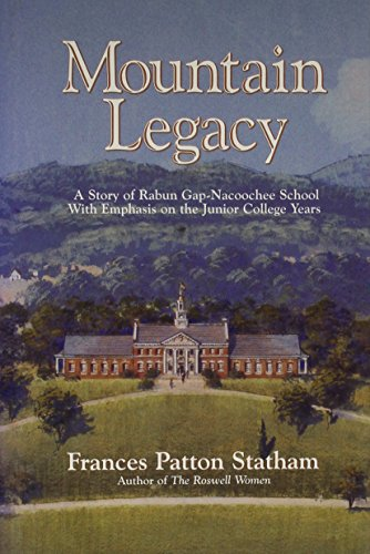 Mountain Legacy: A Story of Rabun Gap-Nacoochee School With Emphasis on the Junior College Years