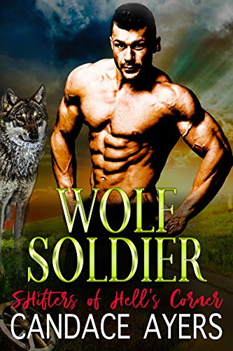 Wolf Soldier (Shifters of Hell's Corner Book 3)