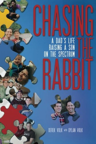 CHASING THE RABBIT: A DAD'S LIFE RAISING A LIFE ON THE SPECTRUM