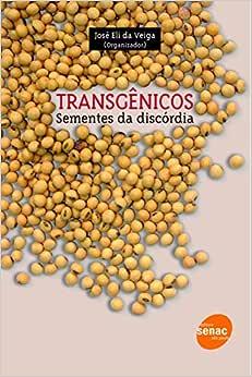 Transgênicos: Sementes da discórdia - 9788573596441