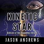 Kinetic Star: The Provenance Trilogy, Book 1 | Jason Andrews