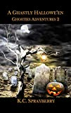 A Ghastly Hallowe'en (Ghosties Adventures Book 2)
