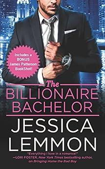 The Billionaire Bachelor (Billionaire Bad Boys Book 1) by [Lemmon, Jessica]