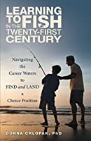 Learning to Fish in the Twenty-First Century