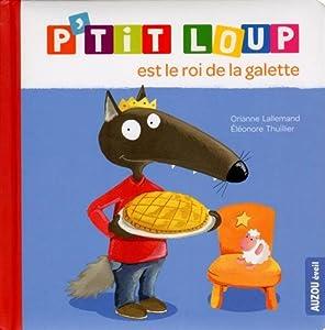 """Afficher """"P'tit Loup est le roi de la galette"""""""