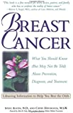 Breast Cancer: What You Should Know (But May Not Be Told) About Prevention, Diagnosis, and Trea tment