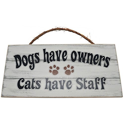 Dogs Have Owners Cats Have Staff Vintage Wood Sign for Wall Decor or Gift -- PERFECT GIFT FOR ANY PET LOVER!