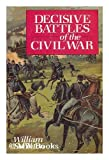 Decisive Battles of the Civil War, William Swinton, 0883940647