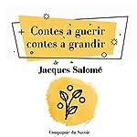 Contes à guérir, contes à grandir (Collection Jacques Salomé) | Jacques Salomé