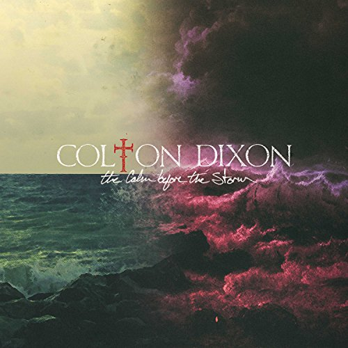colton dixon the calm before the storm amazon com music