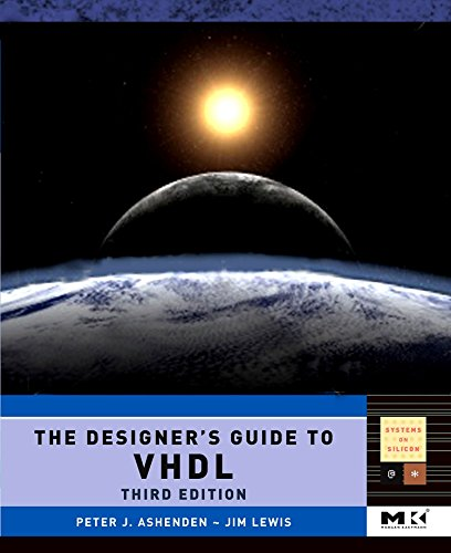 The Designer's Guide to VHDL, Third Edition (Systems on ()