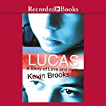 Lucas: A Story of Love and Hate | Kevin Brooks