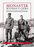 img - for Monastir Without Jews: Recollections of a Jewish Partisan in Macedonia book / textbook / text book