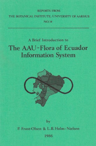 The AAU-Flora of Ecuador Information System: A brief introduction (Reports from the Botanical Institute, University of Aarhus)