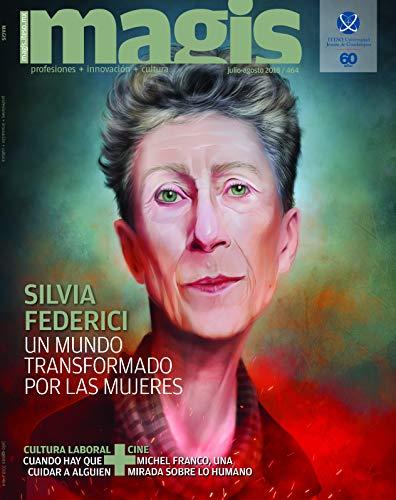Silvia Federici: Un mundo transformado por las mujeres (Magis 464)
