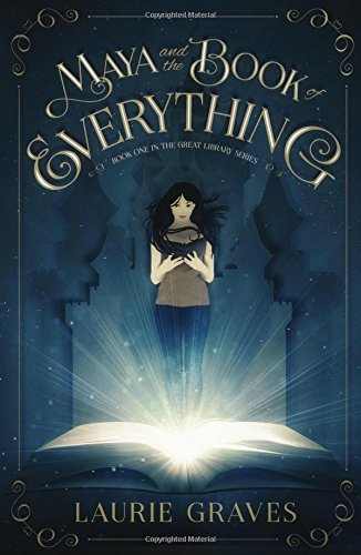 Maya and the Book of Everything (The Great Library Series) (Volume 1)