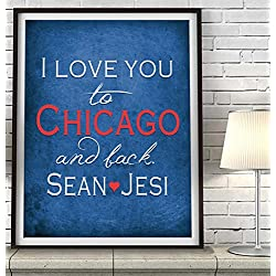 """I Love You to Chicago and Back"" Illinois ART PRINT, Customized & Personalized UNFRAMED, Wedding gift, Valentines day gift, Christmas gift, Father's day gift, All Sizes"