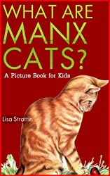 What Are Manx Cats? A Picture Book for Kids (Facts For Kids Picture Books 3) (English Edition)