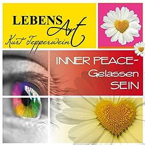 Lebensart: Inner Peace - Gelassen sein Hörbuch