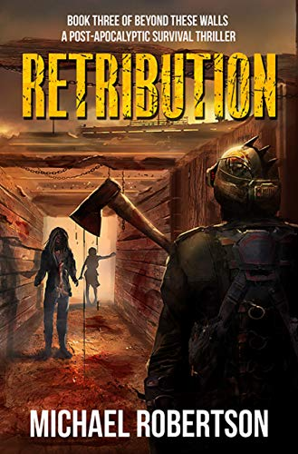Retribution - Book three of Beyond These Walls: A Post-Apocalyptic Survival Thriller (English Edition)