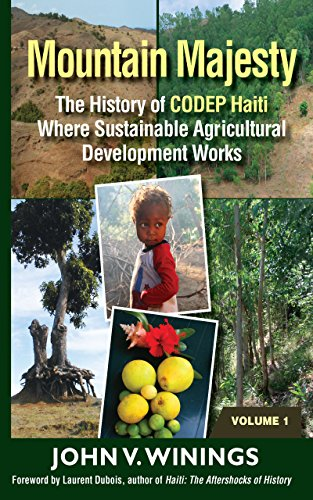 Download PDF Mountain Majesty - - A History of CODEP Haiti Where Sustainable Agricultural Development Works Vol. 1