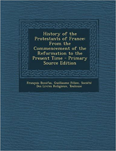 History Of The Protestants Of France From The Commencement