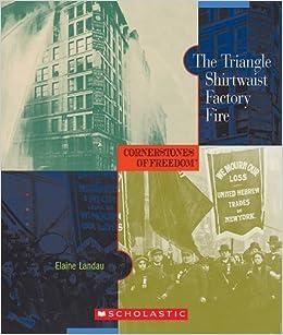 Amazon.com: The Triangle Shirtwaist Factory Fire (Cornerstones of Freedom, Second Series) (9780531211069): Elaine Landau: Books