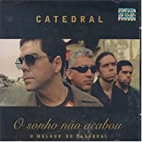 O Sonho Nao Acabou by Catedral (2004-10-12)