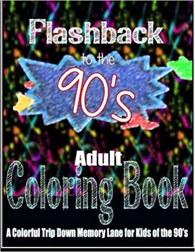Amazon Com Flashback To The 90 S Adult Coloring Book A Colorful