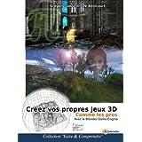 Créez vos propres jeux 3D  comme les pros Avec le Blender Game Engine (French Edition)