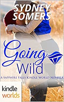 Sapphire Falls: Going Wild (Kindle Worlds Novella) (Spellbound Book 5) by [Somers, Sydney]