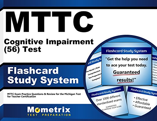 MTTC Cognitive Impairment (56) Test Flashcard Study System: MTTC Exam Practice Questions & Review for the Michigan Test for Teacher Certification (Cards)