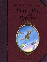 Michael Foreman's Peter Pan and Wendy (Children's Illustrated Classics)