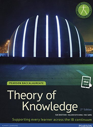 Theory of Knowledge (TOK) (Student Book and eText) (Pearson Baccalaureate) (2nd Edition) (Pearson International Baccalaureate Diploma: International E)