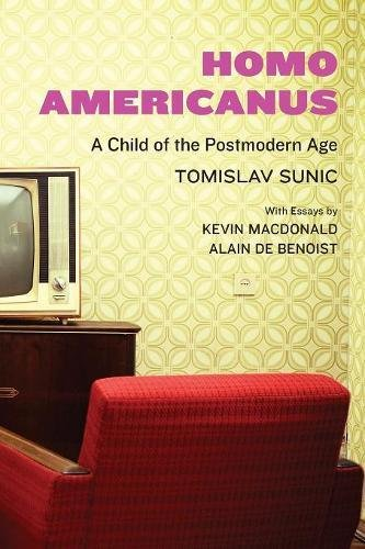 Book cover from Homo Americanus: A Child of the Postmodern Age by Tomislav Sunic