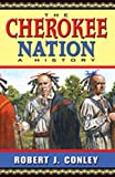 The Cherokee Nation, Robert J. Conley, 0826332358