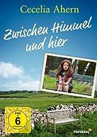 Cecelia Ahern - Zwischen Himmel und hier